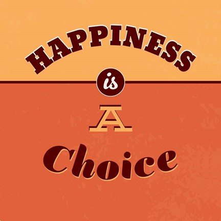 Framed Happiness Is A Choice Print