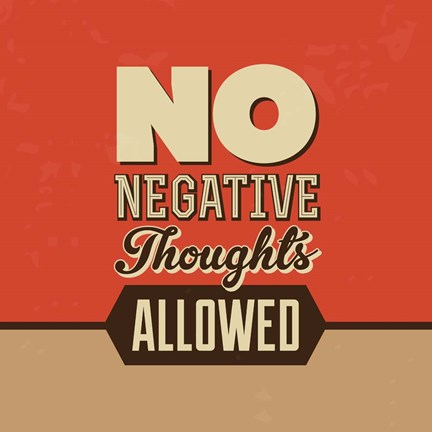 Framed No Negative Thoughts Allowed Print