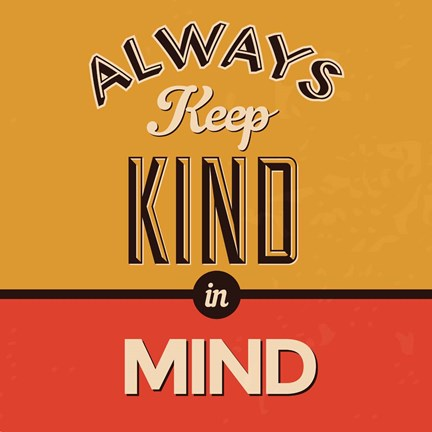 Framed Always Keep Kind In Mind Print