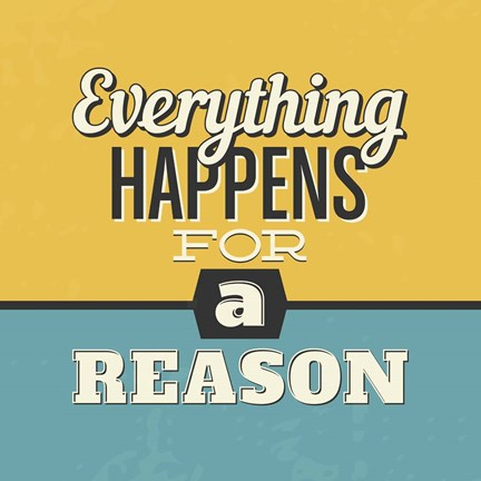 Framed Everything Happens For A Reason Print