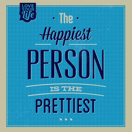 Framed Happiest Person 1 Print