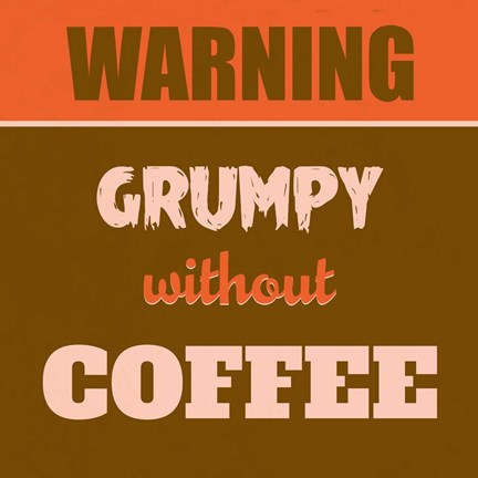 Framed Grumpy Without Coffee 1 Print