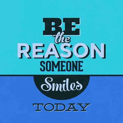 Framed Be The Reason Someone Smiles Today 1 Print