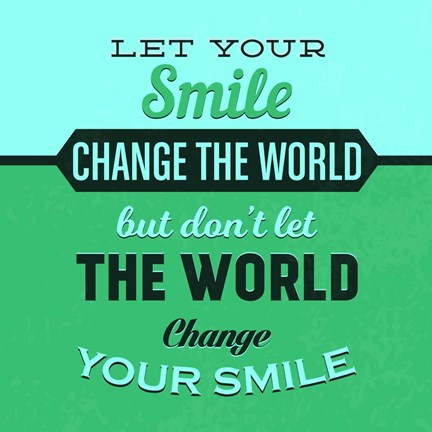 Framed Let Your Smile Change The World 1 Print