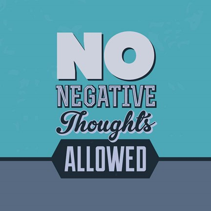 Framed No Negative Thoughts Allowed 1 Print