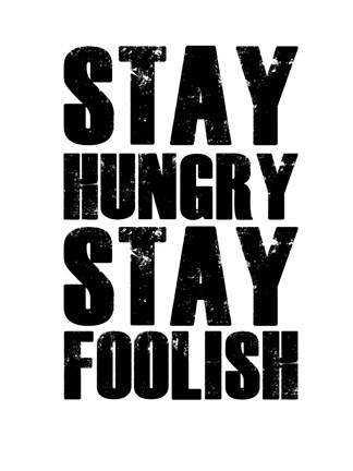 Framed Stay Hungry Stay Foolish White Print