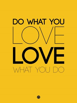 Framed Do What You Love What You Do 6 Print