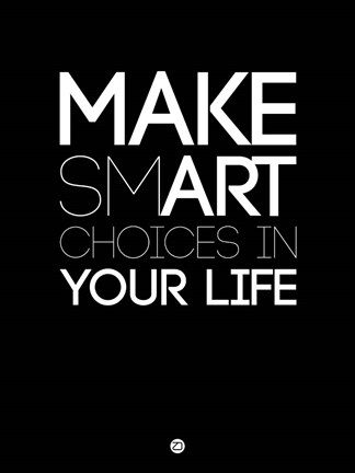 Framed Make Smart Choices in Your Life 1 Print