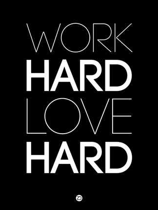 Framed Work Hard Love Hard Black Print