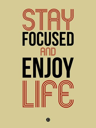 Framed Stay Focused and Enjoy Life 1 Print