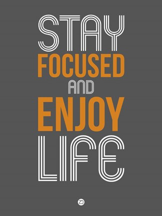 Framed Stay Focused and Enjoy Life 2 Print