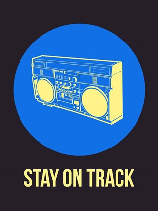 Framed Stay On Track BoomBox 2 Print