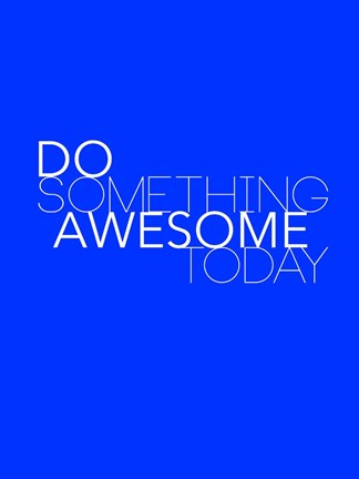 Framed Do Something Awesome Today 2 Print
