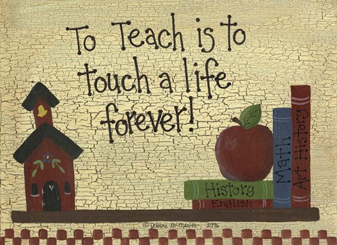 Framed To Teach Is To Touch A Life... Print