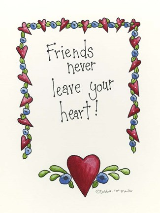 Framed Friends Never Leave Your Heart Print