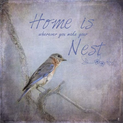 Framed Home Is Wherever You Make Your Nest Print