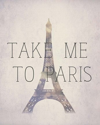 Framed Take Me To Paris Print