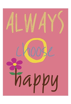 Framed Always Choose Happy Print