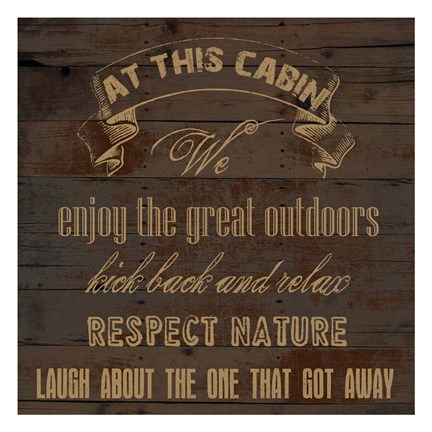Framed At This Cabin Print