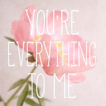 Framed You're Everything to Me Print