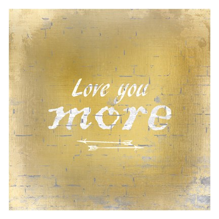 Framed Love you More Print