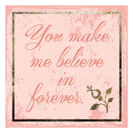 Framed Believe In Forever Print