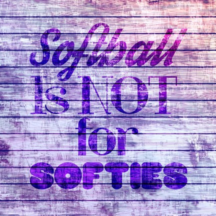 Framed Softball is Not for Softies - Purple White Print