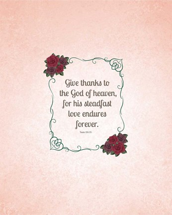 Framed Psalm 136:26, Give Thanks (Rose Border) Print