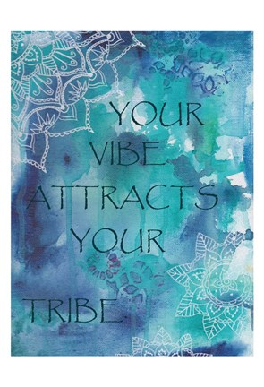 Framed Your Vibe Attracts Your Tribe Print