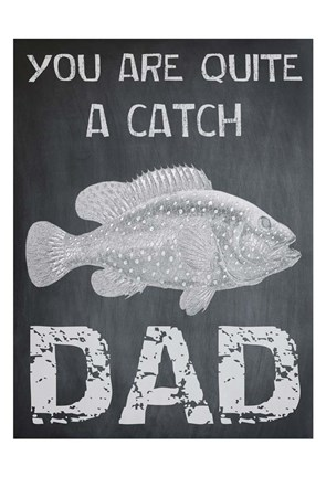 Framed You Are A Catch Dad Print
