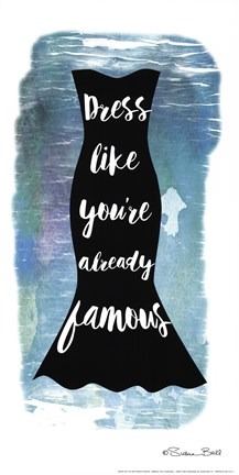 Framed Dress Like You Are Already Famous Print