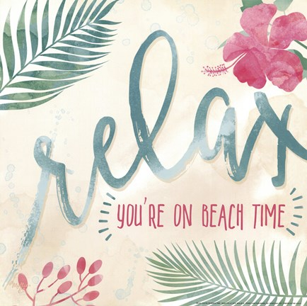 Framed Relax, You're On Beach Time Print