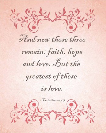 Framed 1 Corinthians 13:13 Faith, Hope and Love (Pink) Print