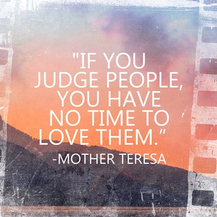 Time To Love Them Mother Teresa Quote Fine Art Print By