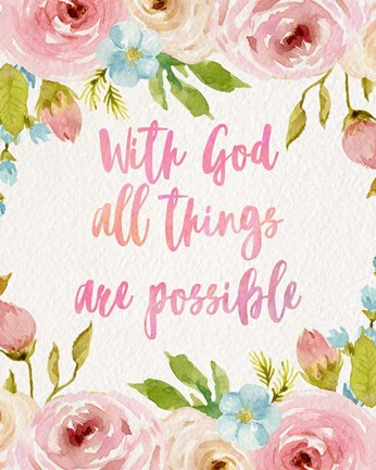 With God All Things Are Possible Flowers Fine Art Print By