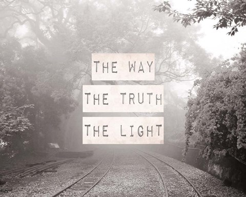 The Way The Truth The Light Railroad Tracks Black And