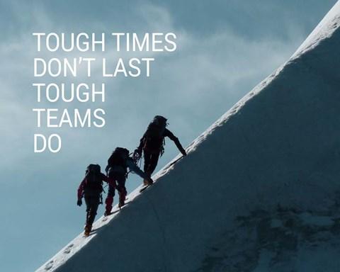 Tough Times Don T Last Mountain Climbing Team Color Fine Art Print By Color Me Happy