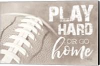 Football - Play Hard Fine Art Print