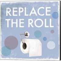 Replace the Roll Fine Art Print