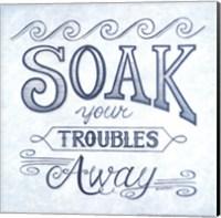 Soak Your Troubles Away Fine Art Print