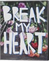 Break My Heart Fine Art Print