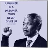 A Winner is A Dreamer - Nelson Mandela Fine Art Print