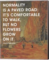Normality -Van Gogh Quote 2 Fine Art Print