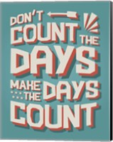 Count The Days Fine Art Print
