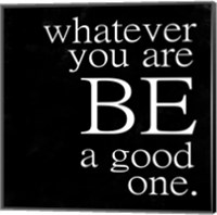 Be A Good One Fine Art Print