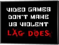 Video Games Don't Make us Violent - Black Fine Art Print