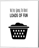 We're Going To Have Loads of Fun - White Fine Art Print