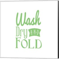 Wash Dry And Fold Green Text Fine Art Print