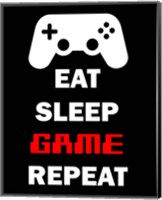Eat Sleep Game Repeat  - Black Fine Art Print