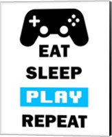 Eat Sleep Game Repeat  - White and Blue Fine Art Print